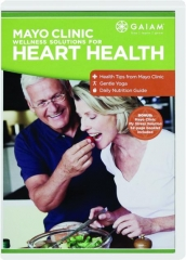MAYO CLINIC WELLNESS SOLUTIONS FOR HEART HEALTH