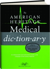 THE AMERICAN HERITAGE MEDICAL DICTIONARY, REVISED EDITION