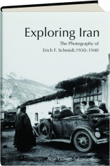 EXPLORING IRAN: The Photography of Erich F. Schmidt, 1930-1940