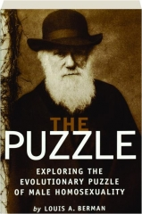 THE PUZZLE: Exploring the Evolutionary Puzzle of Male Homosexuality