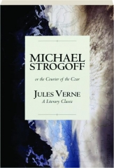 MICHAEL STROGOFF--OR THE COURIER OF THE CZAR