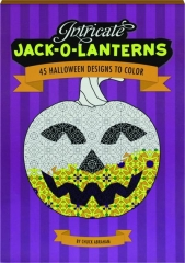 INTRICATE JACK-O-LANTERNS: 45 Halloween Designs to Color