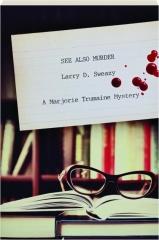 SEE ALSO MURDER