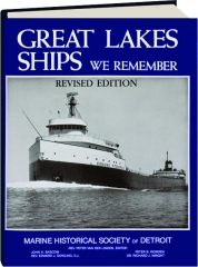 GREAT LAKES SHIPS WE REMEMBER VOLUME I, REVISED EDITION