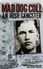 MAD DOG COLL: An Irish Gangster