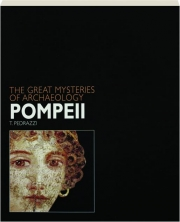 POMPEII: The Great Mysteries of Archaeology
