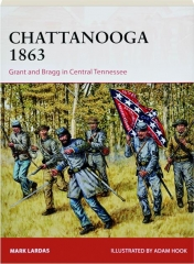 CHATTANOOGA 1863--GRANT AND BRAGG IN CENTRAL TENNESSEE: Campaign 295