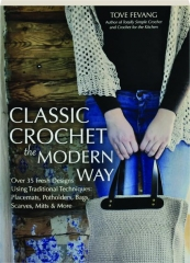 CLASSIC CROCHET THE MODERN WAY