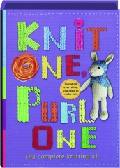 KNIT ONE, PURL ONE: The Complete Knitting Kit