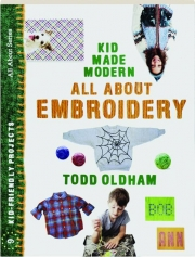 ALL ABOUT EMBROIDERY: Kid Made Modern