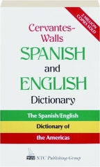 CERVANTES-WALLS SPANISH AND ENGLISH DICTIONARY: Spanish-English / English-Spanish