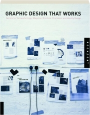GRAPHIC DESIGN THAT WORKS
