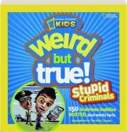 WEIRD BUT TRUE! STUPID CRIMINALS