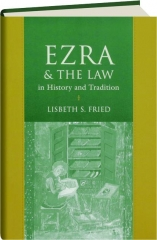 EZRA & THE LAW IN HISTORY AND TRADITION