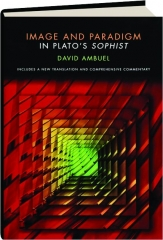 IMAGE AND PARADIGM IN PLATO'S <I>SOPHIST</I>