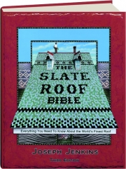 THE SLATE ROOF BIBLE, THIRD EDITION
