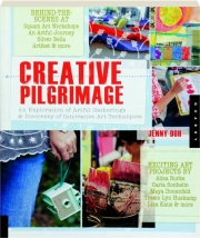 CREATIVE PILGRIMAGE: An Exploration of Artful Gatherings & Discovery of Innovative Art Techniques