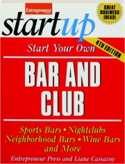 START YOUR OWN BAR AND CLUB, 4TH EDITION