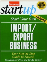START YOUR OWN IMPORT / EXPORT BUSINESS, 4TH EDITION