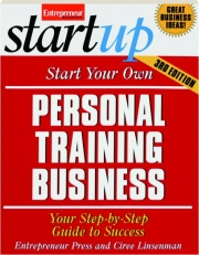 START YOUR OWN PERSONAL TRAINING BUSINESS, 3RD EDITION