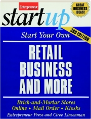 START YOUR OWN RETAIL BUSINESS AND MORE, 3RD EDITION