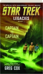 STAR TREK--LEGACIES: Captain to Captain