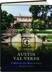 AUSTIN VAL VERDE: A Montecito Masterpiece