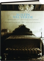 AUSTIN VAL VERDE: Impressions of a Montecito Masterpiece