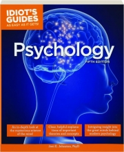 PSYCHOLOGY, FIFTH EDITION: Idiot's Guides as Easy as It Gets!