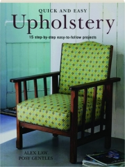 QUICK AND EASY UPHOLSTERY: 15 Step-by-Step Easy-to-Follow Projects