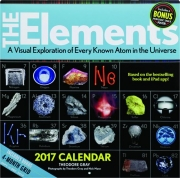 2017 THE ELEMENTS CALENDAR: A Visual Exploration of Every Known Atom in the Universe