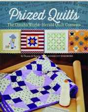 PRIZED QUILTS: The Omaha World-Herald Quilt Contests