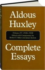 COMPLETE ESSAYS, VOLUME IV, 1936-1938