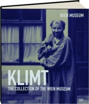 KLIMT: The Collection of the Wien Museum