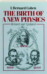 THE BIRTH OF A NEW PHYSICS, REVISED