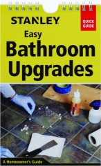 STANLEY EASY BATHROOM UPGRADES: A Homeowner's Guide