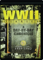 WWII DIARIES 1939-1942, V1: A Day-by-Day Chronicle