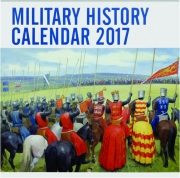 2017 MILITARY HISTORY CALENDAR