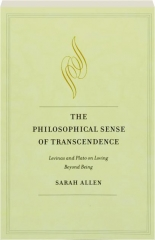 THE PHILOSOPHICAL SENSE OF TRANSCENDENCE: Levinas and Plato on Loving Beyond Being