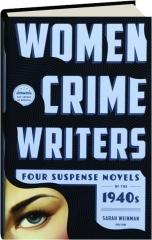 WOMEN CRIME WRITERS: Four Suspense Novels of the 1940s