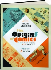 THE ORIGINS OF COMICS: From William Hogarth to Winsor McCay