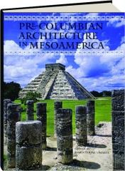PRE-COLUMBIAN ARCHITECTURE IN MESOAMERICA