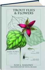 TROUT FLIES & FLOWERS: Eastern