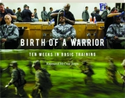 BIRTH OF A WARRIOR: Ten Weeks in Basic Training
