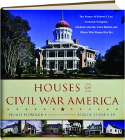 HOUSES OF CIVIL WAR AMERICA