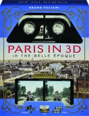 PARIS IN 3D IN THE BELLE EPOQUE