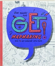 RIAN HUGHES SAYS GET MAPMAKING! How to Get Creative with Maps