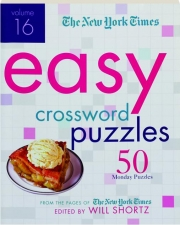 THE NEW YORK TIMES EASY CROSSWORD PUZZLES, VOLUME 16