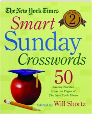 THE NEW YORK TIMES SMART SUNDAY CROSSWORDS, VOLUME 2
