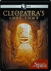 CLEOPATRA'S LOST TOMB: Secrets of the Dead